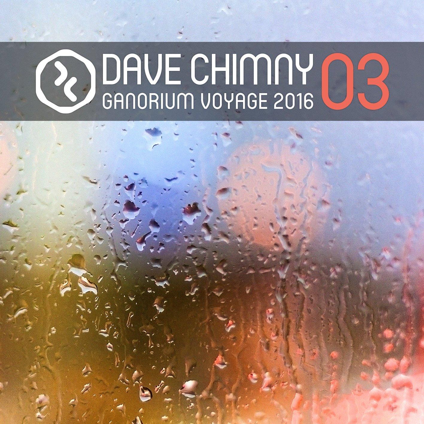 Dave Chimny – Ganorium Voyage 2016-03
