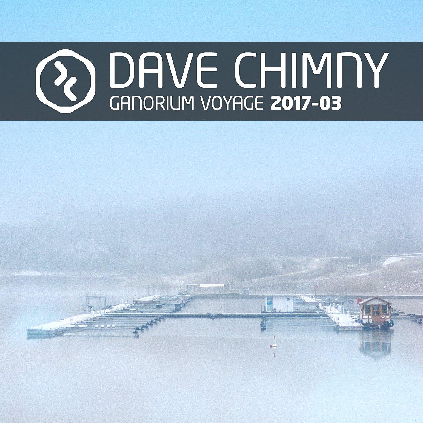 Dave Chimny – Ganorium Voyage 2017-03