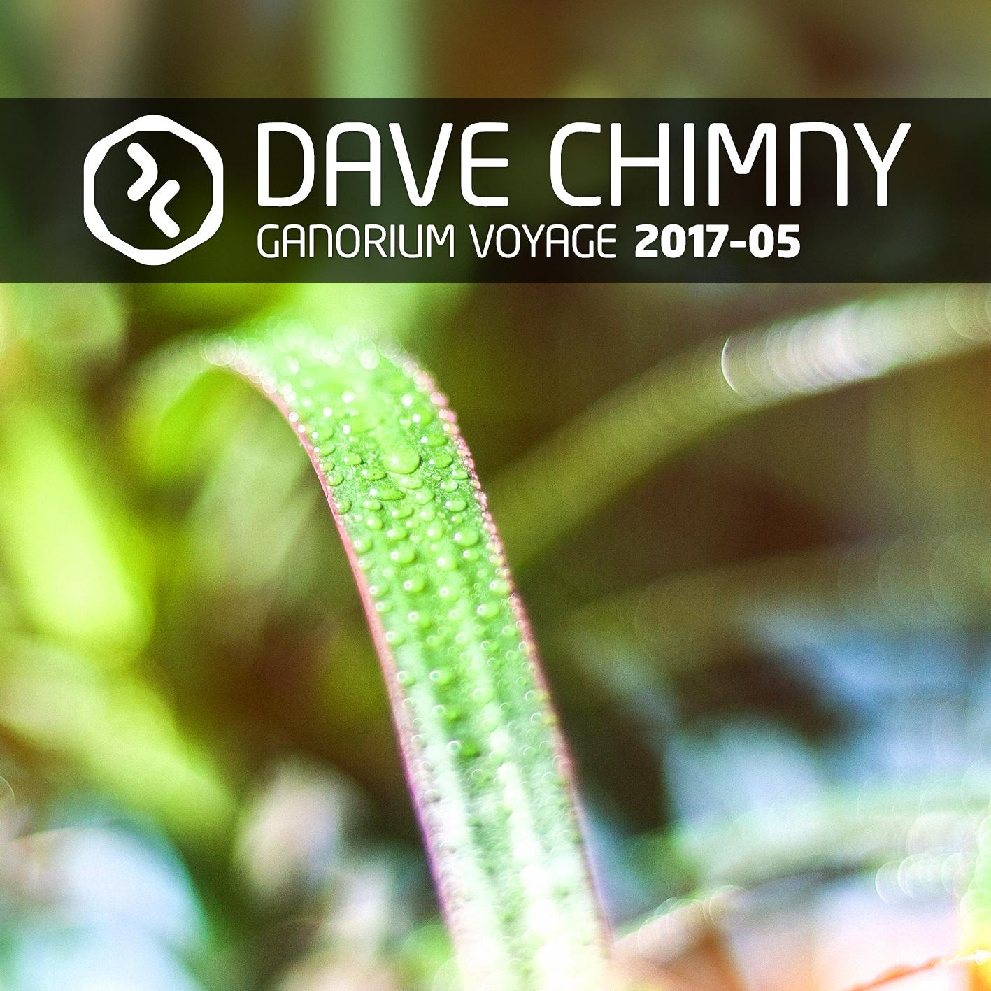Dave Chimny – Ganorium Voyage 2017-05