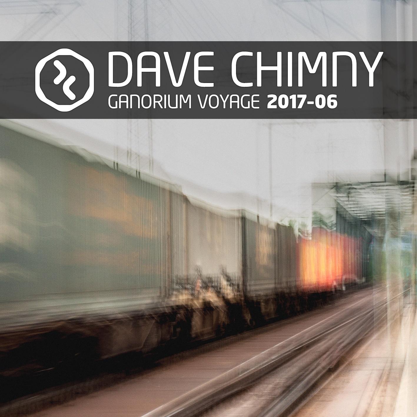 Dave Chimny – Ganorium Voyage 2017-06