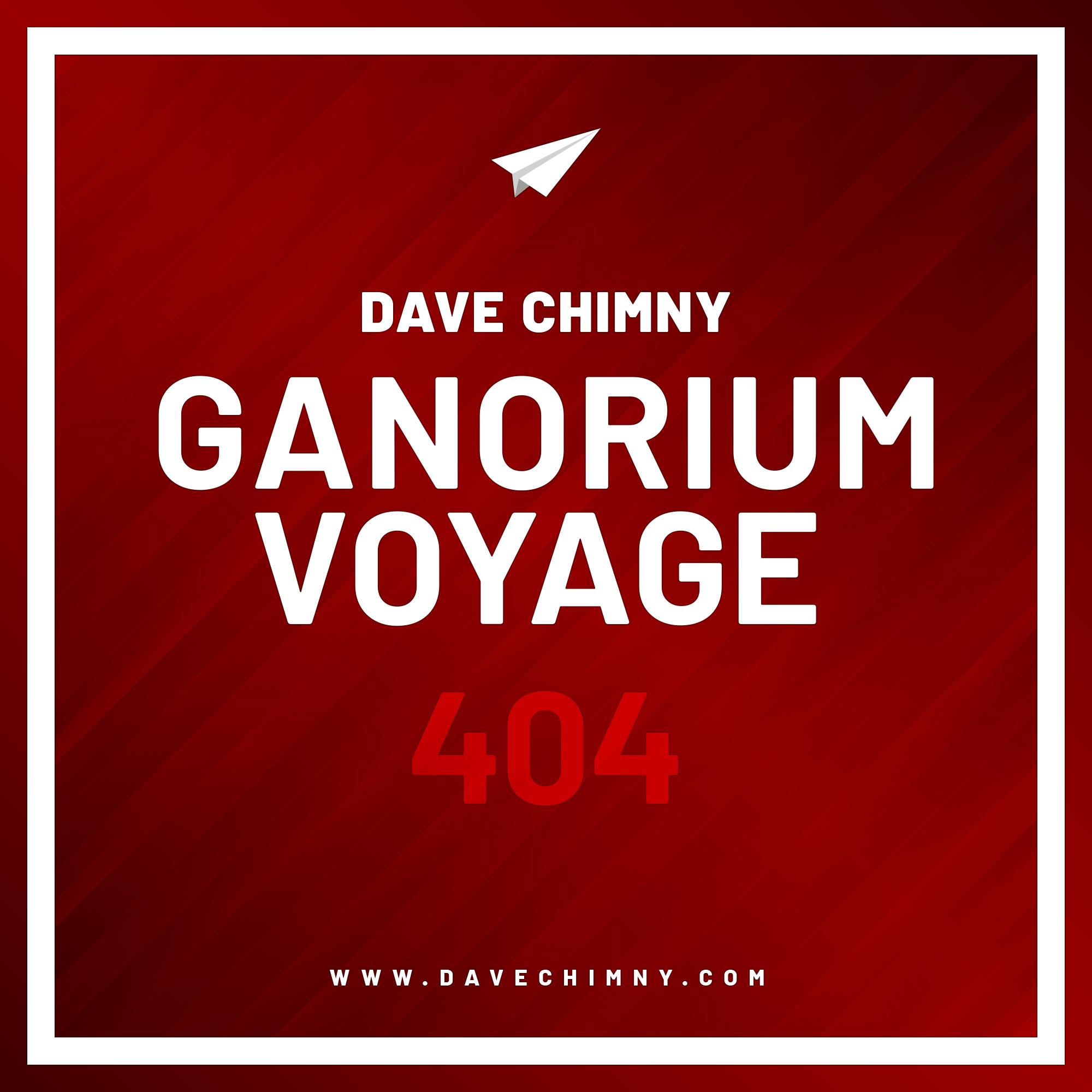 Dave Chimny – Ganorium Voyage 404