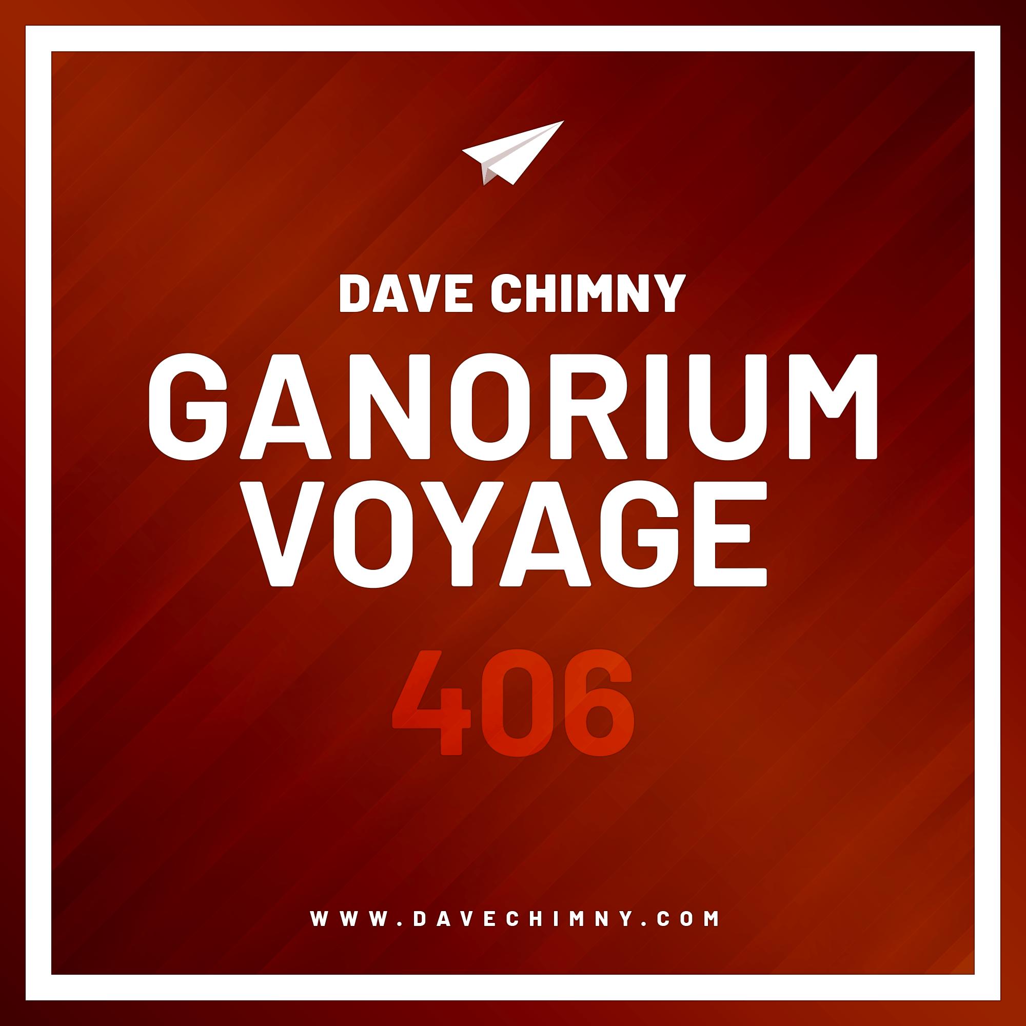 Dave Chimny – Ganorium Voyage 406