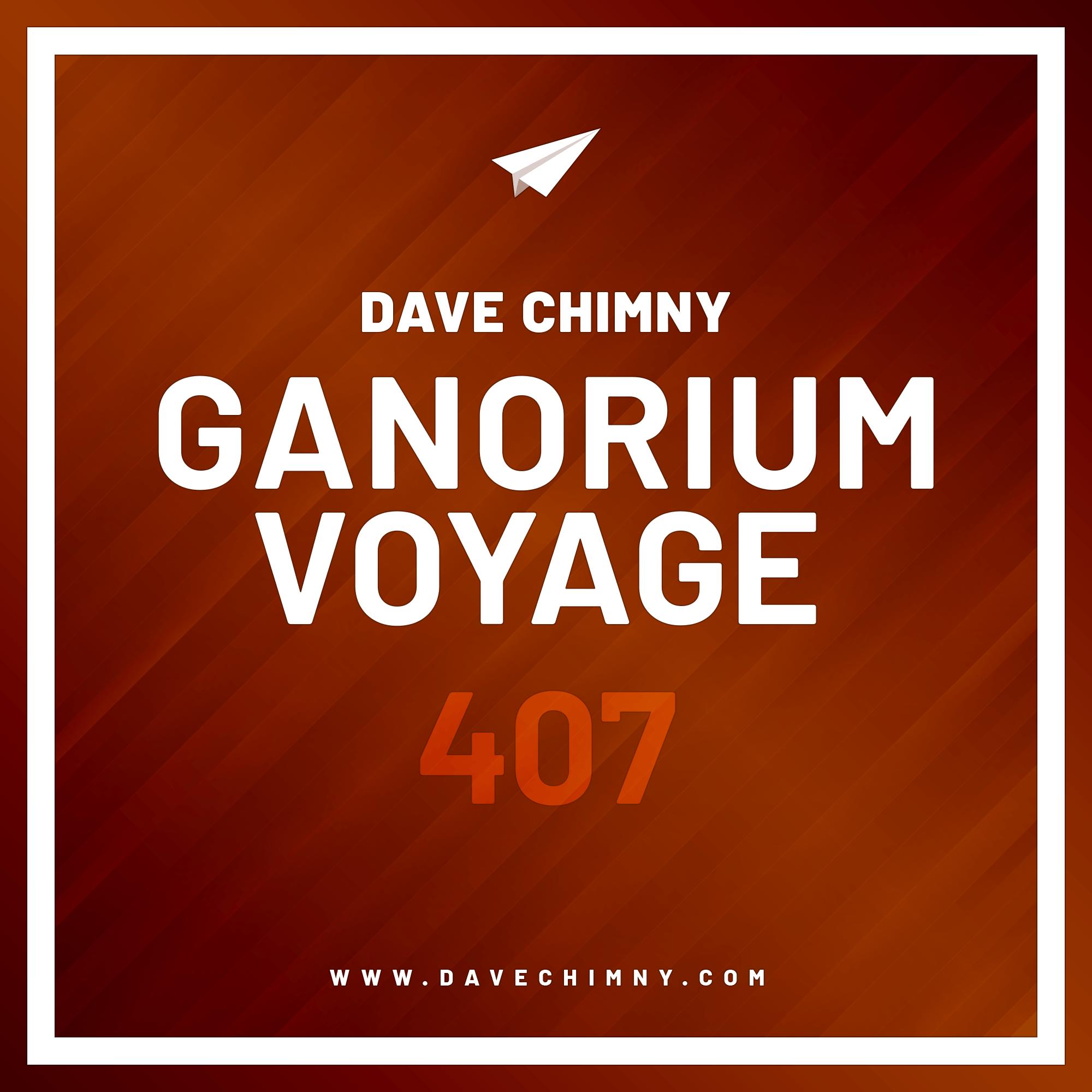 Dave Chimny – Ganorium Voyage 407