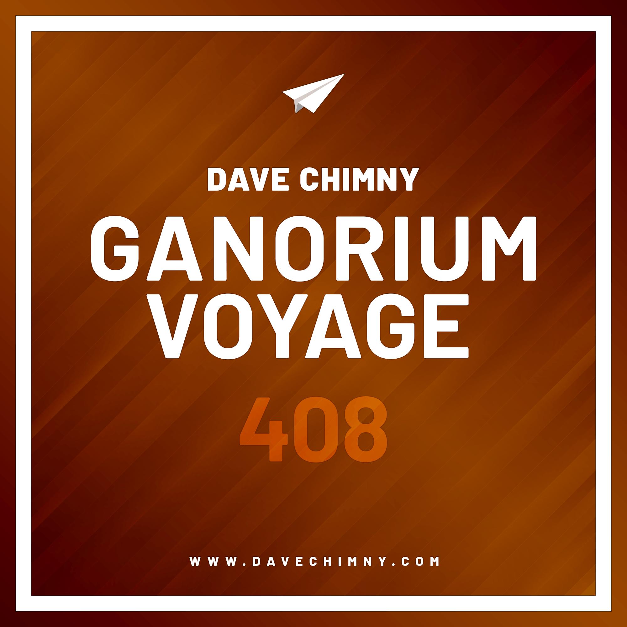 Dave Chimny – Ganorium Voyage 408
