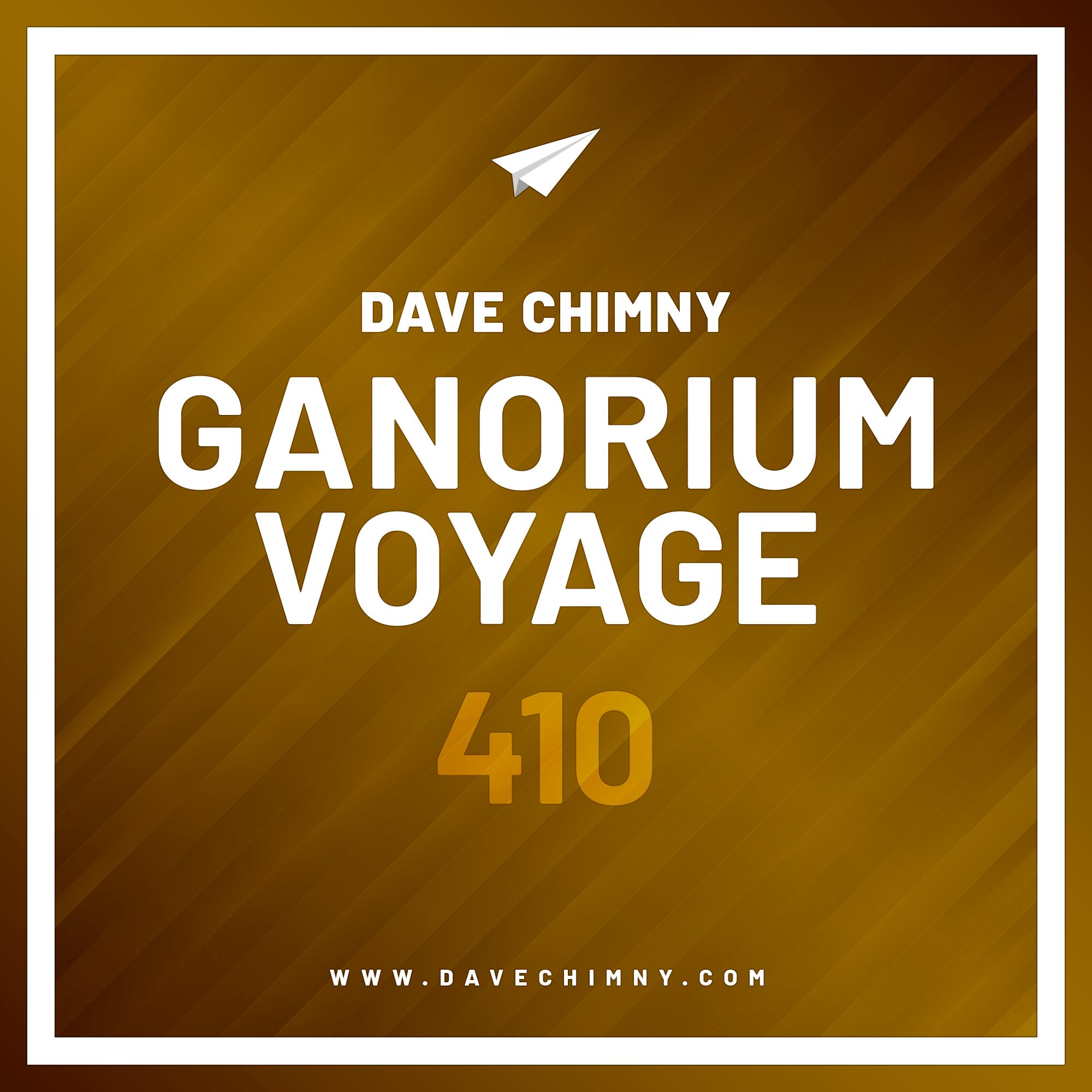 Dave Chimny – Ganorium Voyage 410