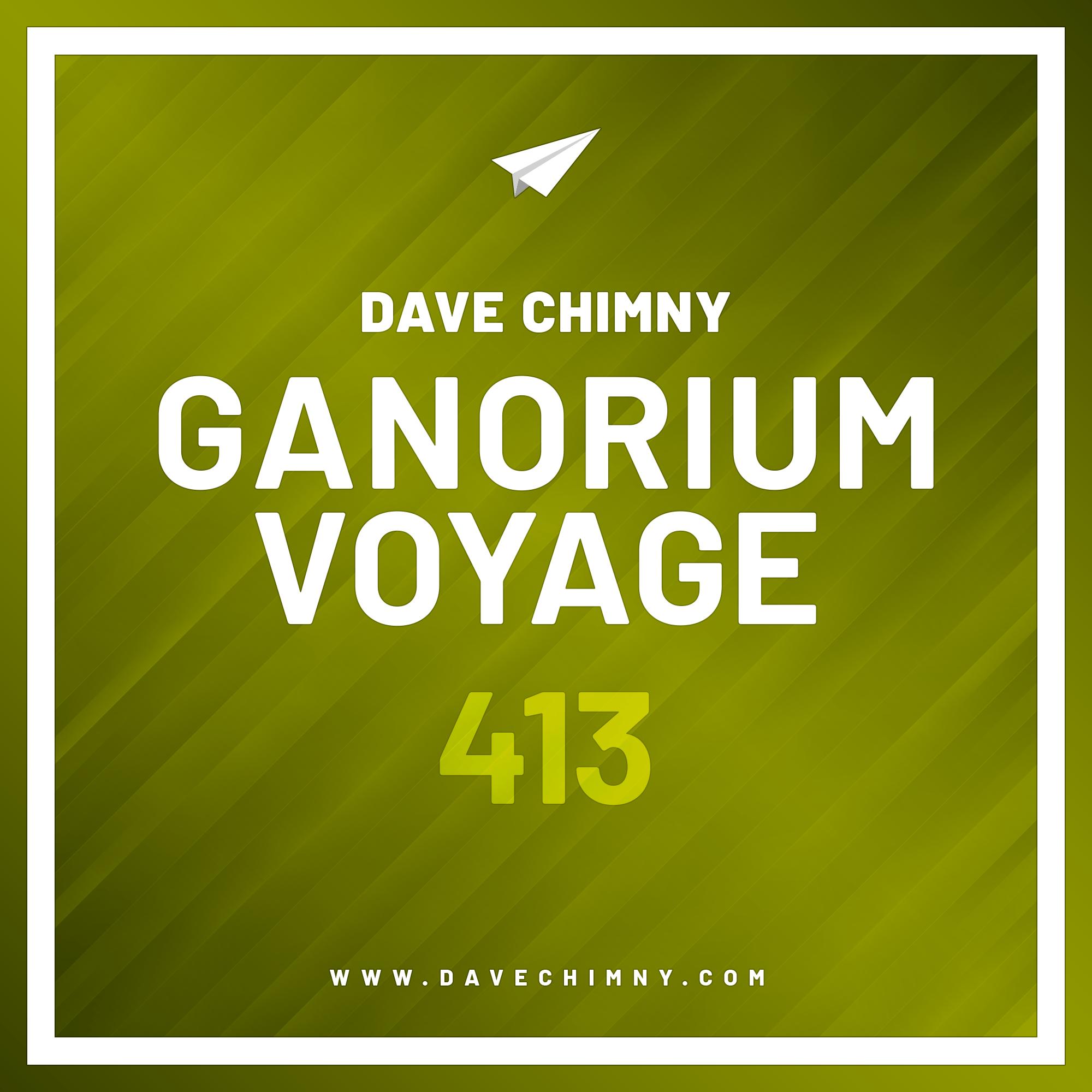 Dave Chimny – Ganorium Voyage 413